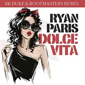 RYAN PARIS - DOLCE VITA (BK DUKE & BOOTMASTERS REMIX)